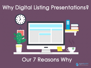7 Reasons: Why Digital Listing Presentations?